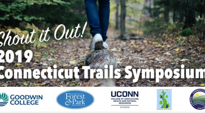 SHOUT IT OUT!: THE FOURTH ANNUAL CT TRAILS SYMPOSIUM